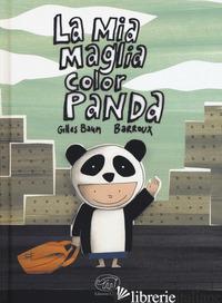 MIA MAGLIA COLOR PANDA. EDIZ. A COLORI (LA) - BAUM GILLES