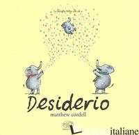 DESIDERIO. EDIZ. A COLORI - CORDELL MATTHEW