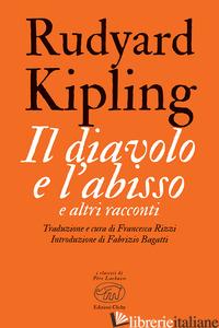 DIAVOLO E L'ABISSO E ALTRI RACCONTI (IL) - KIPLING RUDYARD