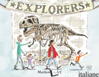 EXPLORERS. EDIZ. A COLORI - CORDELL MATTHEW