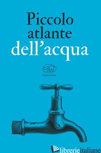 PICCOLO ATLANTE DELL'ACQUA - BASTILLE