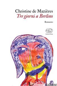 TRE GIORNI A BERLINO - DE MAZIERES CHRISTINE