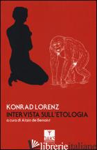 INTERVISTA SULL'ETOLOGIA - LORENZ KONRAD; BENOIST A. D. (CUR.)