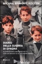 DIARIO DELLA GUERRA DI SPAGNA - KOL'COV MICHAIL E.; MARCHETTI G. (CUR.)