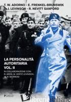 PERSONALITA' AUTORITARIA (LA). VOL. 2 - ADORNO THEODOR W.; LEVINSON