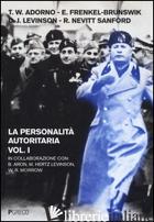 PERSONALITA' AUTORITARIA (LA). VOL. 1 - ADORNO THEODOR W.; LEVINSON