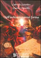 NELL'INCHIOSTRO PRESI FORMA - SCIORTINO GABRIELLA; MINUTILLO DANIELE