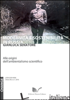 MODERNITA' E SOSTENIBILITA' IN RUSSIA. ALLE ORIGINI DELL'AMBIENTALISMO SCIENTIFI - SENATORE GIANLUCA