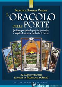 ORACOLO DELLE PORTE. CON 32 CARTE (L') - VALENTE FRANCESCA ROMANA