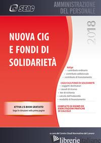 NUOVA CIG E FONDI DI SOLIDARIETA'. CON EBOOK - CENTRO STUDI NORMATIVA DEL LAVORO SEAC (CUR.)