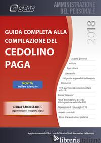 GUIDA COMPLETA ALLA COMPILAZIONE DEL CEDOLINO PAGA. CON EBOOK - CENTRO STUDI NORMATIVA DEL LAVORO SEAC (CUR.)