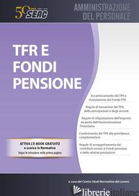 TFR E FONDI PENSIONE - CENTRO STUDI NORMATIVA DEL LAVORO SEAC (CUR.)