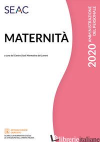 MATERNITA' - CENTRO STUDI NORMATIVA DEL LAVORO SEAC (CUR.)