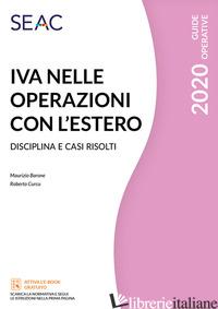 IVA NELLE OPERAZIONI CON L'ESTERO. DISCIPLINA E CASI RISOLTI - BARONE MAURIZIO; CURCU ROBERTO