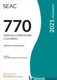 MOD. 770/2021. GUIDA ALLA COMPILAZIONE E CASI PRATICI (IL) - CENTRO STUDI NORMATIVA DEL LAVORO SEAC (CUR.)
