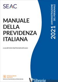 MANUALE DELLA PREVIDENZA ITALIANA - CENTRO STUDI NORMATIVA DEL LAVORO SEAC (CUR.)