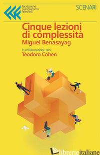 CINQUE LEZIONI DI COMPLESSITA' - BENASAYAG MIGUEL