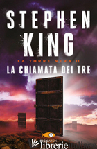 CHIAMATA DEI TRE. LA TORRE NERA (LA). VOL. 2 - KING STEPHEN
