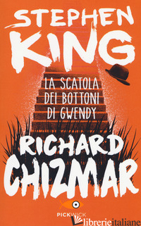 SCATOLA DEI BOTTONI DI GWENDY (LA) - KING STEPHEN; CHIZMAR RICHARD