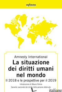 AMNESTY INTERNATIONAL. RAPPORTO 2018-2019. LA SITUAZIONE DEI DIRITTI UMANI NEL M - AMNESTY INTERNATIONAL (CUR.)