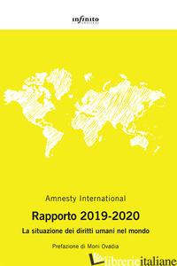 AMNESTY INTERNATIONAL. RAPPORTO 2019-2020. LA SITUAZIONE DEI DIRITTI UMANI NEL M - AMNESTY INTERNATIONAL (CUR.)
