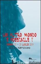 ALTRO MONDO E' POSSIBILE? GENOVA 20-21 LUGLIO 2001 (UN) - PRESTIGIACOMO GIANLUCA