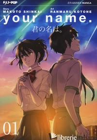 YOUR NAME. VOL. 1 - SHINKAI MAKOTO; KOTONE RANMARU