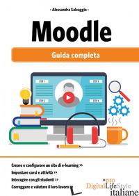 MOODLE. GUIDA COMPLETA - SALVAGGIO ALESSANDRA