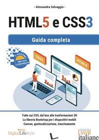 HTML5 E CSS3. GUIDA COMPLETA - SALVAGGIO ALESSANDRA