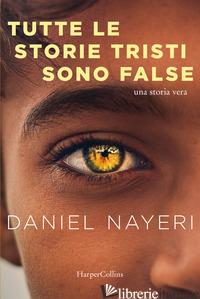 TUTTE LE STORIE TRISTI SONO FALSE - NAYERI DANIEL