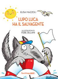 LUPO LUCA HA IL SALVAGENTE - MAZZOLI ELISA