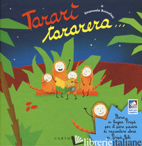 TARARI' TARARERA... STORIA IN LINGUA PIRIPU' PER IL PURO PIACERE DI RACCONTARE S - BUSSOLATI EMANUELA