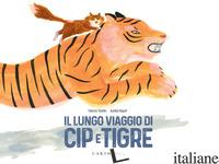 LUNGO VIAGGIO DI CIP E TIGRE. EDIZ. A COLORI (IL) - TONELLO FABRIZIO