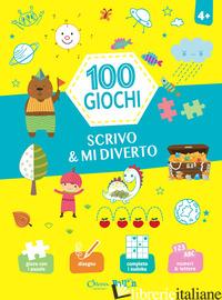 SCRIVO & MI DIVERTO. 100 GIOCHI. EDIZ. A COLORI -
