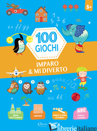 IMPARO & MI DIVERTO. 100 GIOCHI. EDIZ. A COLORI -