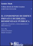 CONDOMINIO DI EDIFICI PRIVATI E DI EDILIZIA RESIDENZIALE PUBBLICA (IL) - GRAZIUSO EMILIO; GRAZIUSO LIBORIO; BAJ LUCA