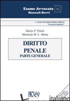 DIRITTO PENALE. PARTE GENERALE - TRIOLO DARIO PRIMO; MATTA MANUELA MARIA LINA