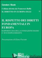 RISPETTO DEI DIRITTI FONDAMENTALI IN EUROPA. RAPPORTO 2016 DELLA FONDAZIONE BASS - FONDAZIONE BASSO (CUR.)