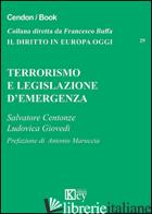 TERRORISMO E LEGISLAZIONE D'EMERGENZA - CENTONZE SALVATORE; GIOVEDI' LUDOVICA