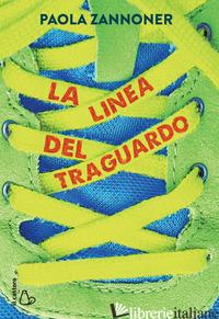 LINEA DEL TRAGUARDO (LA) - ZANNONER PAOLA