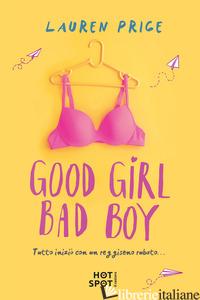GOOD GIRL BAD BOY. EDIZ. ITALIANA - PRICE LAUREN