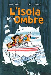 ISOLA DELLE OMBRE (L') - DEAS MIKE; DEAS NANCY