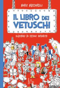 LIBRO DEI VETUSCHI (IL) - MUCCIARELLI MARIO