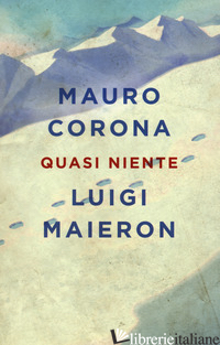 QUASI NIENTE - CORONA MAURO; MAIERON LUIGI