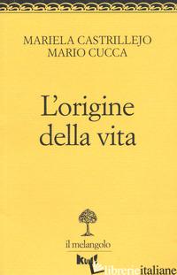 ORIGINE DELLA VITA (L') - CASTRILLEJO MARIELA; CUCCA MARIO