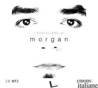 AUDIOLIBRO DI MORGAN. AUDIOLIBRO. CD AUDIO FORMATO MP3 (L') - CASTOLDI MARCO MORGAN