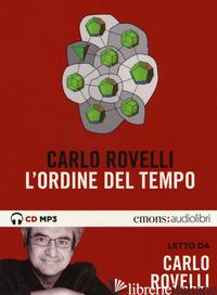 ORDINE DEL TEMPO LETTO DA CARLO ROVELLI. AUDIOLIBRO (L') - ROVELLI CARLO