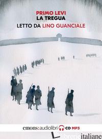 TREGUA LETTO DA LINO GUANCIALE. AUDIOLIBRO. CD AUDIO FORMATO MP3 (LA) - LEVI PRIMO