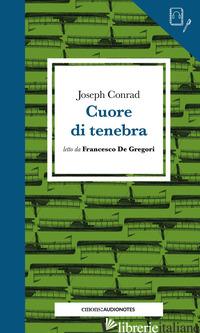 CUORE DI TENEBRA LETTO DA FRANCESCO DE GREGORI - CONRAD JOSEPH