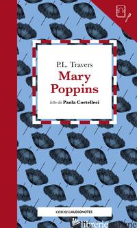 MARY POPPINS LETTO DA PAOLA CORTELLESI - TRAVERS P. L.